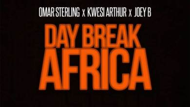Photo of Audio: Day Break Africa by Omar Sterling feat. Kwesi Arthur & Joey B