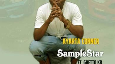 Ayarta Corner (In loving memory of Ghetto Kb ) by Sample Star feat. Ghetto KB