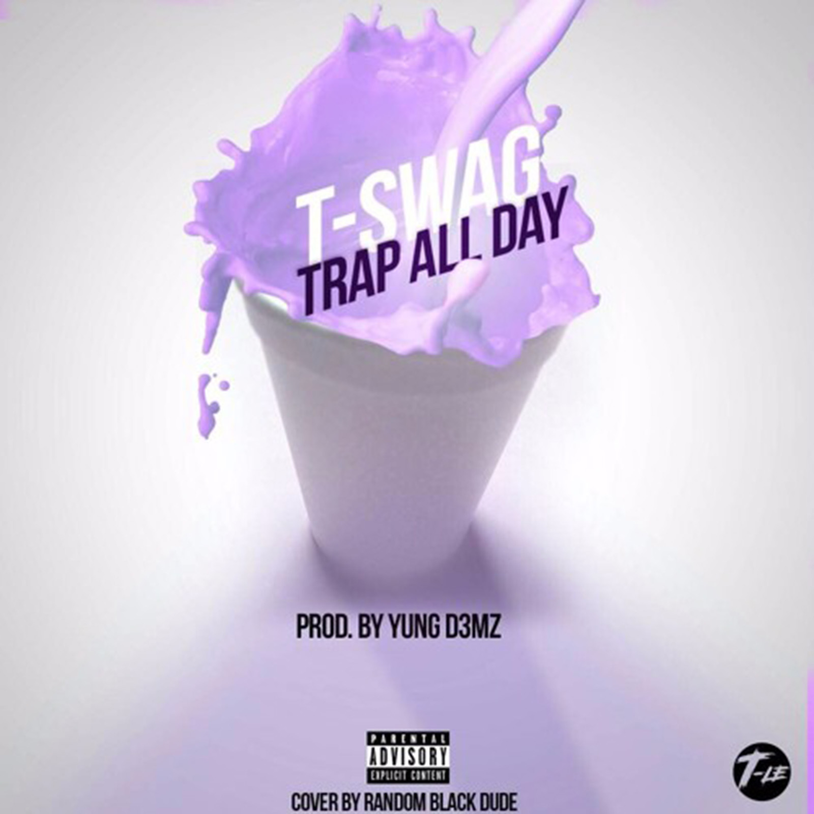 Trap All Day (explicit) by T-Swag