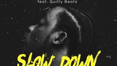 Slow Down by Abonda feat. GuiltyBeatz