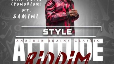 Photo of Audio: Style (Attitude Riddim) by Ponobiom feat. Samini