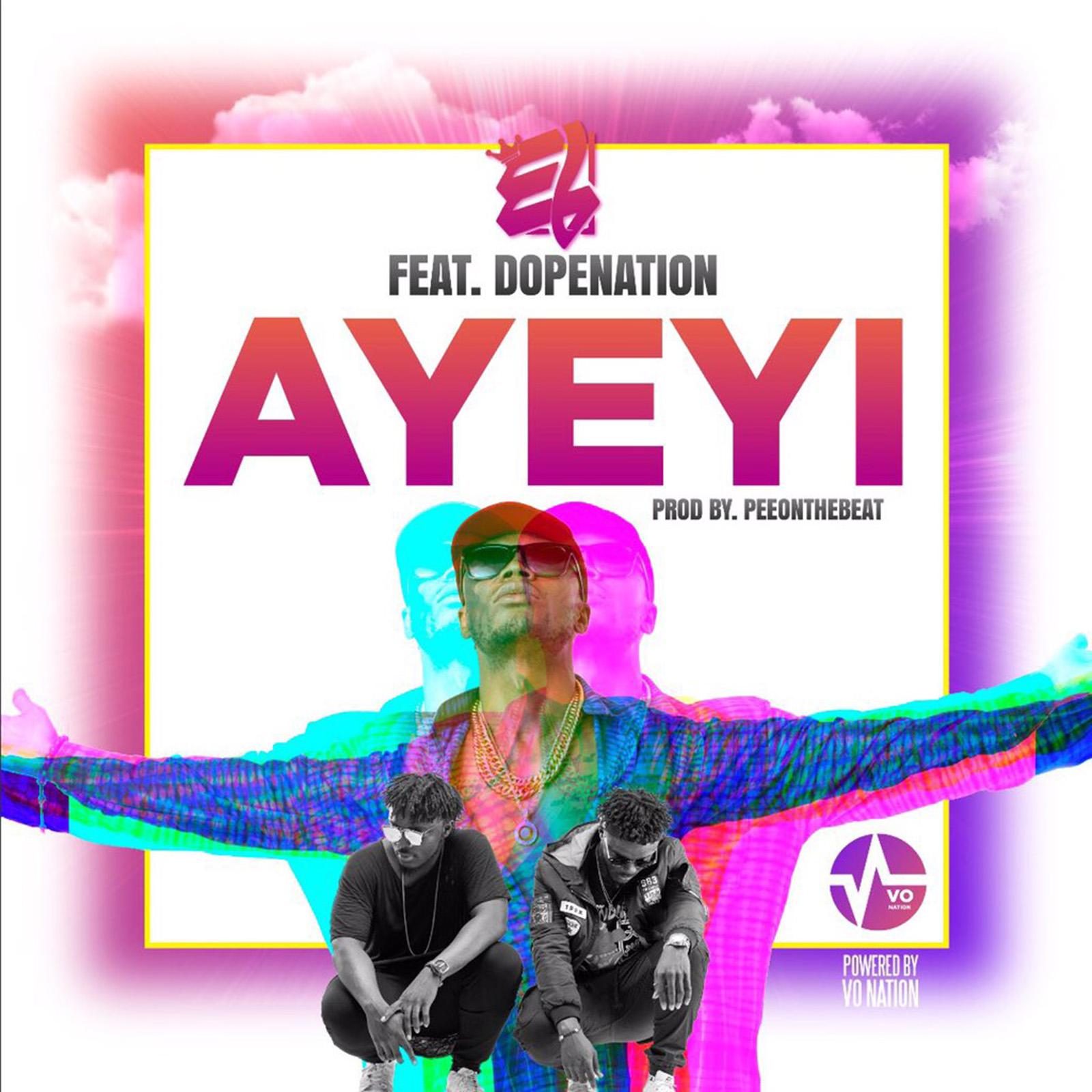 Ayeyi by EL feat DopeNation