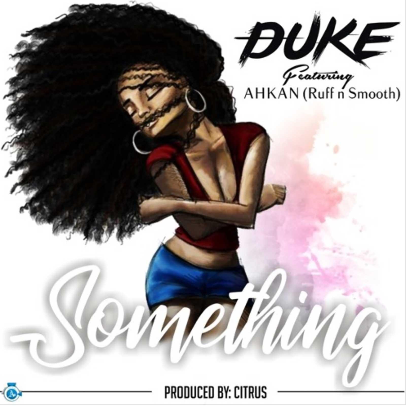 Something by Duke feat. Ahkan