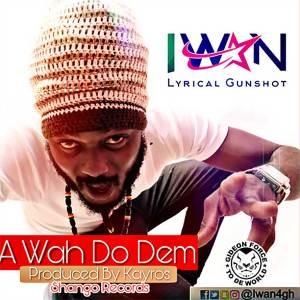 A Wah Do Dem by IWAN