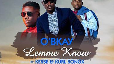 Photo of Audio: Lemme Know by O'Bkay feat. Kesse & Kurl Songx