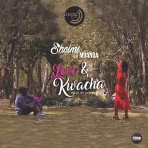 Love & Kwacha by Shaimi feat. Muanda