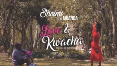Photo of Audio: Love & Kwacha by Shaimi feat. Muanda