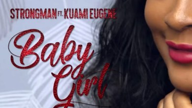 Video Premiere: Baby Girl by Strongman feat. Kuami Eugene