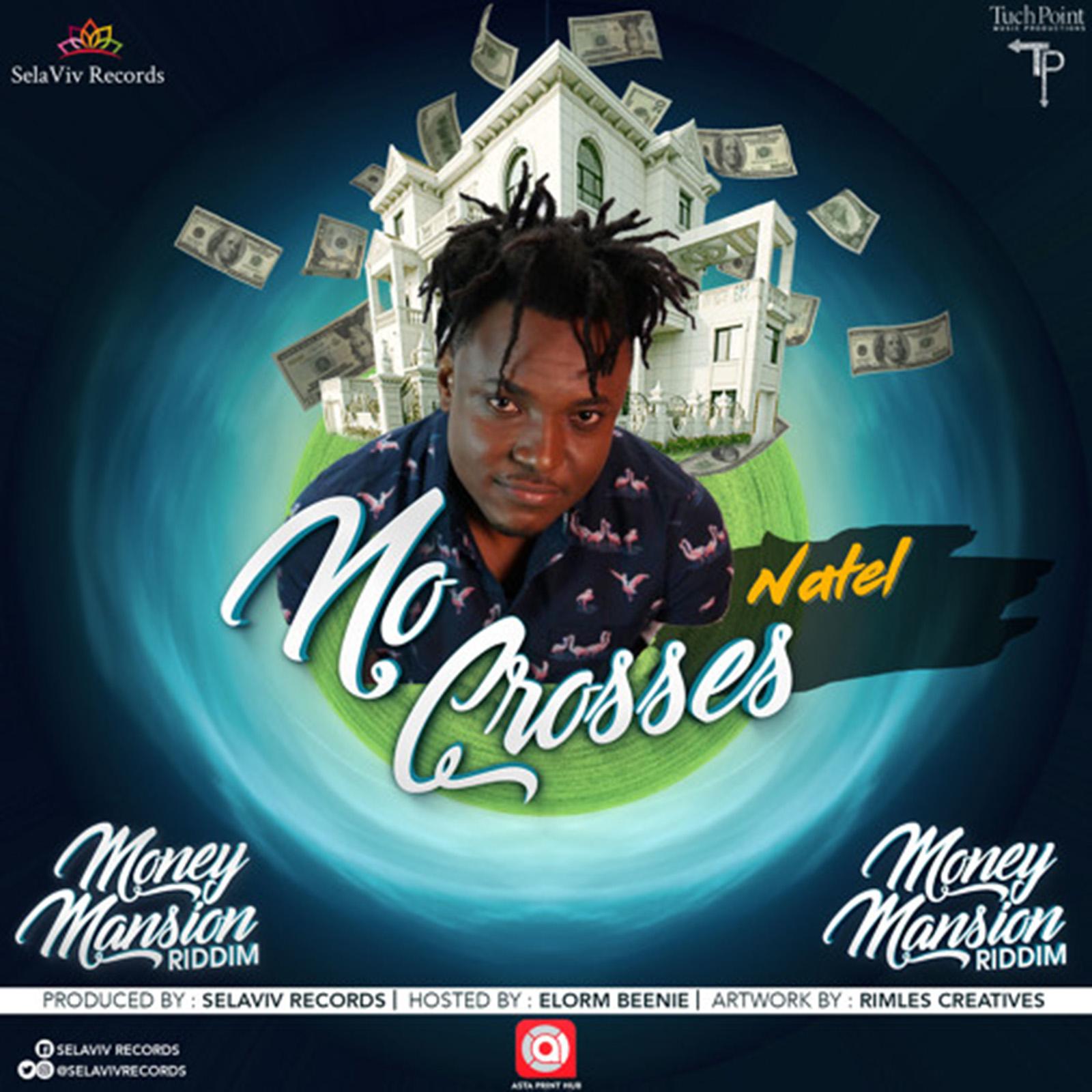 No Crosses (Money Mansion Riddim) by Natel