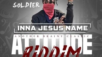 Photo of Audio: Inna Jesus Name (Attitude Riddim) by Sunshine Soldier
