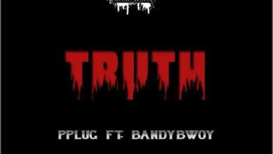 Photo of Audio: Truth by Pplug feat. BandyBwoy