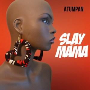 Slay Mama by Atumpan