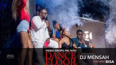 DJ Mensah announces new visuals for 'Dance Floor' feat. Bisa K'dei