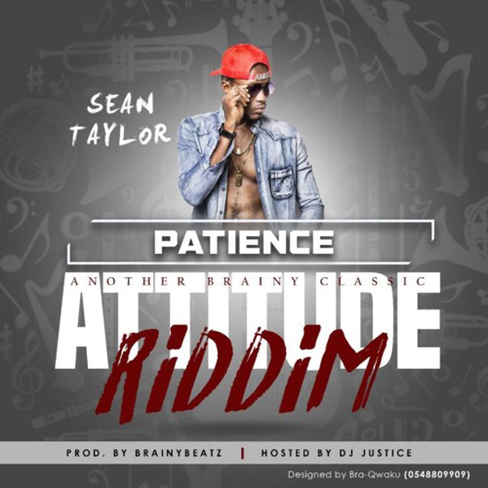 Patience (Attitude Riddim) by Sean Taylor