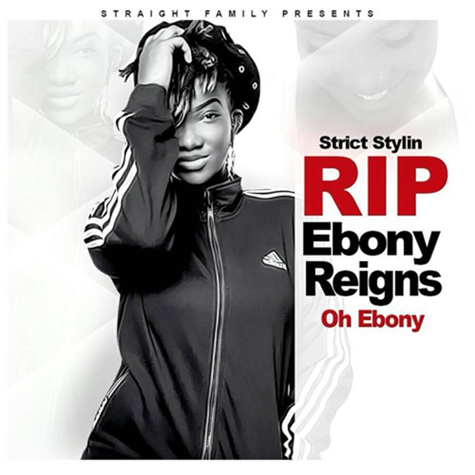 Oh Ebony R.I.P by Strict Stylin