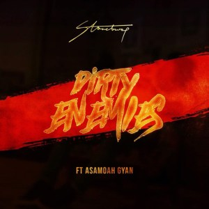 Dirty Enemies by Stonebwoy feat. Baby Jet