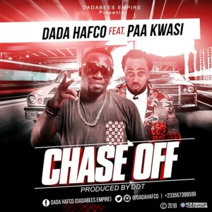 Chase Off by Dada Hafco feat. Paa Kwasi