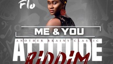 Me & You (Attitude Riddim) by Flo