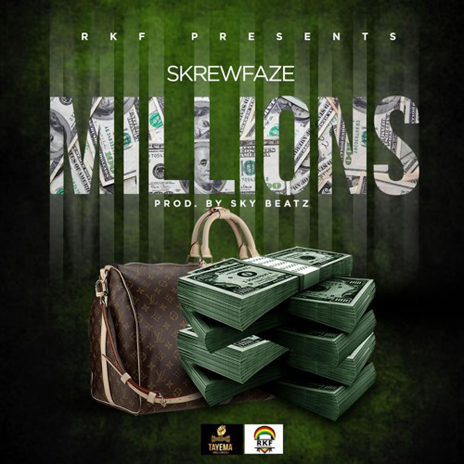 Millions by Skrewfaze