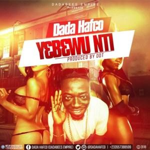 Y3b3wu Nti by Dada Hafco