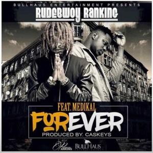 Forever by Rudebwoy Ranking feat. Medikal