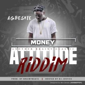 Money (Attitude Riddim) by Agbeshie