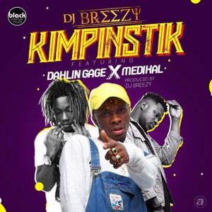 Kimpinstik by DJ Breezy feat. Dahlin Gage & Medikal