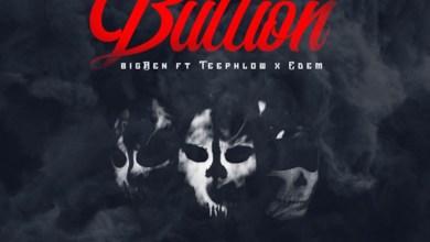 Photo of Audio: Bullion by bigBen feat. Teephlow & Edem