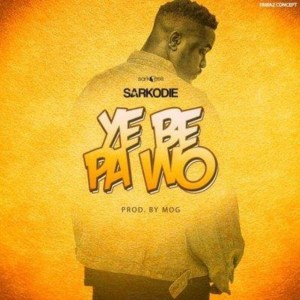 Ye Be Pa Wo by Sarkodie