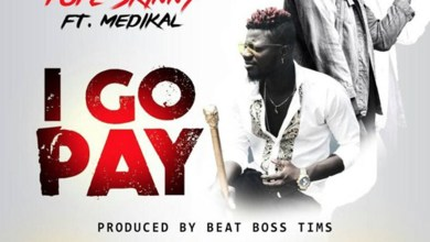 Photo of Audio: I Go Pay by Pope Skinny feat. Medikal