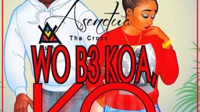 Photo of Audio: Wo B3 Koa Ko by Asendua Tha Cross