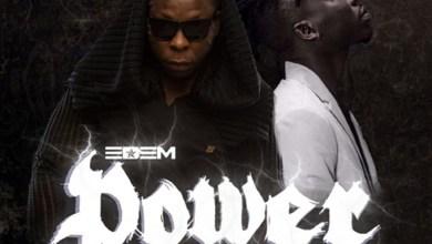 Photo of Lyrics: Power by Edem feat. Stonebwoy