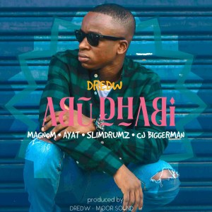 Abu Dhabi by DredW feat. Magnom, AYAT, Slim Drumz & CJ Biggerman
