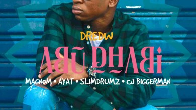Photo of Audio: Abu Dhabi by DredW feat. Magnom, AYAT, Slim Drumz & CJ Biggerman