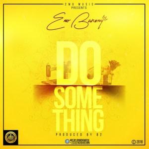 Do Something by Eno Barony