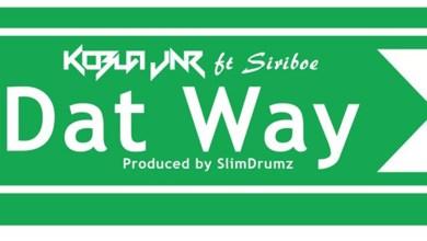 Photo of Audio: Dat Way (Angelina) by Kobla Jnr feat. Siriboe
