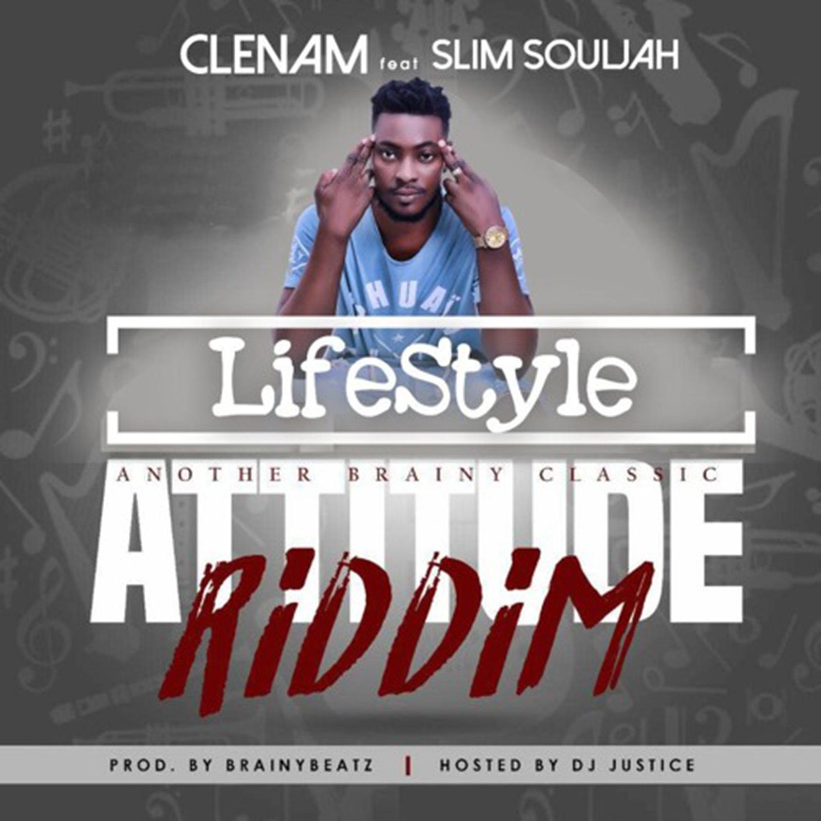 Lifestyle (Attitude Riddim) by Clem feat. Slim Souljah