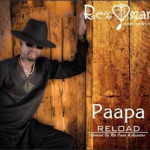 Paapa Reload by Rex Omar
