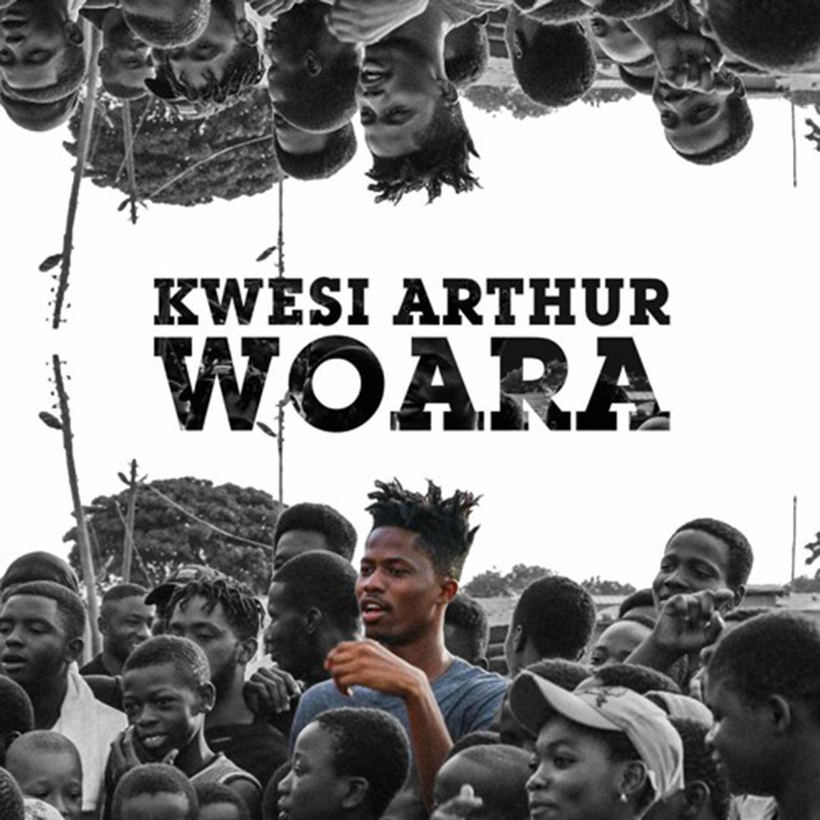 Woara by Kwesi Arthur
