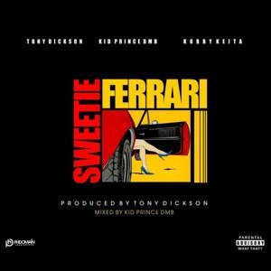 Sweetie Ferrari by Tony dickson feat. Kid Prince DMB & Kobby Keita