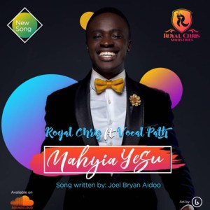 Mehyia Yesu by Royal Chris feat. Vocal Path