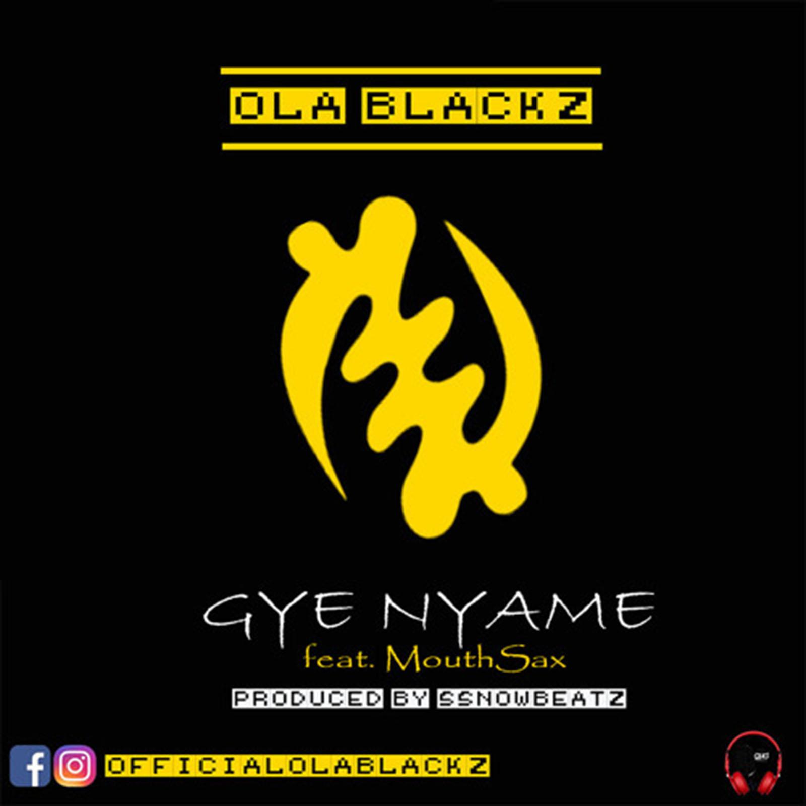 Gye Nyame by Ola Blackz