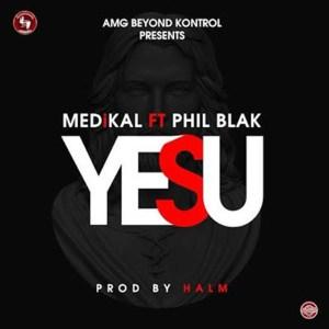 Yesu by Medikal feat. Phil Blak