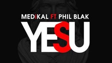 Photo of Audio: Yesu by Medikal feat. Phil Blak