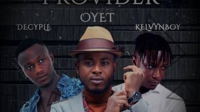 Provider by Oyet feat. Kelvynboy & X-Decyple