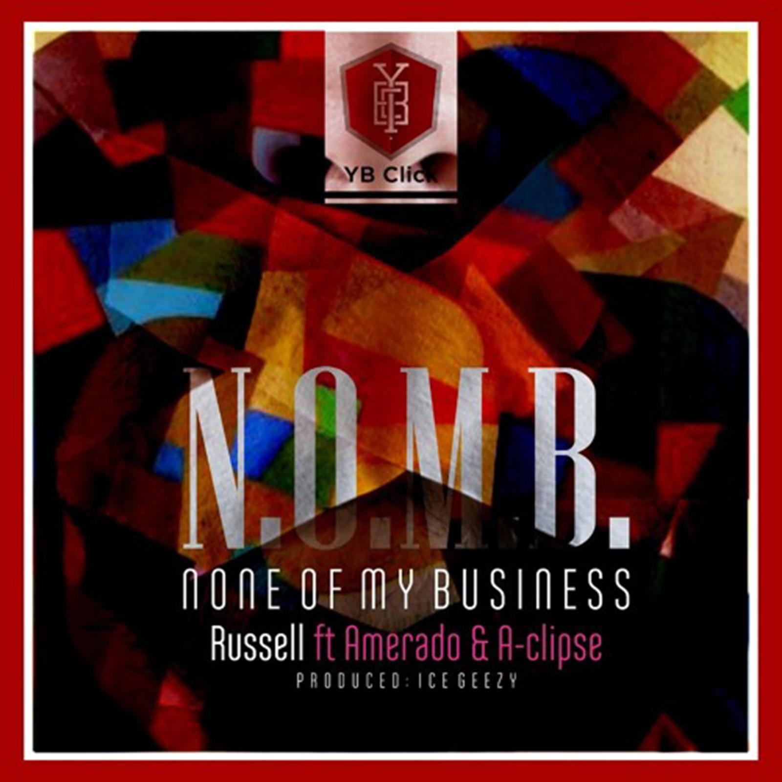 N.O.M.B. by Russell feat. Amerado & A-Clipse