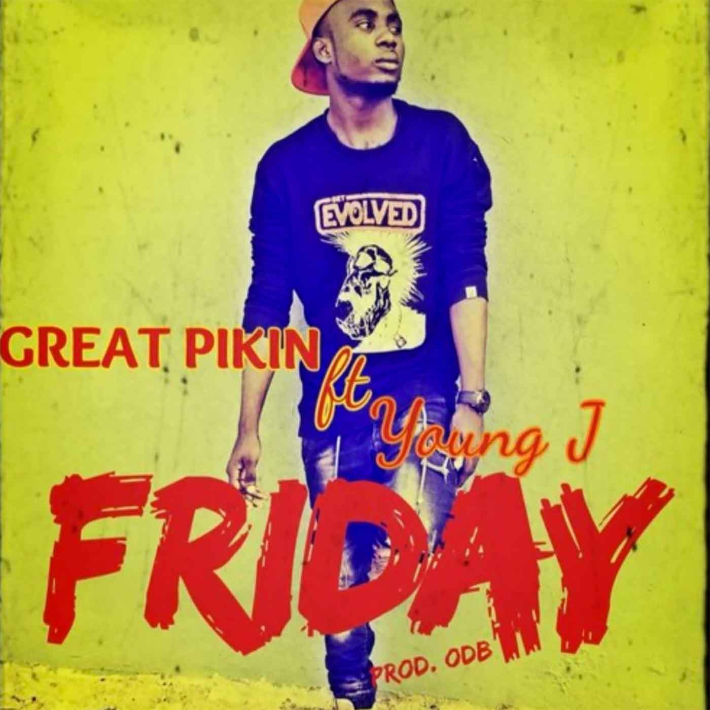Friday by Great Pikin feat. Young J