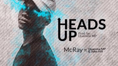 Photo of Audio: Heads Up by McRay feat. Quamina MP & John Hill