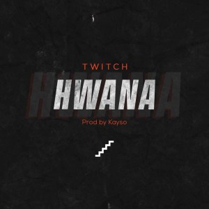 Hwana by Twitch