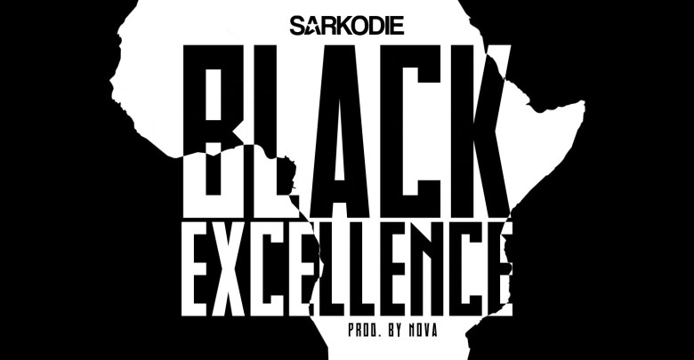 Black Excellence (Ebibi man) by Sarkodie